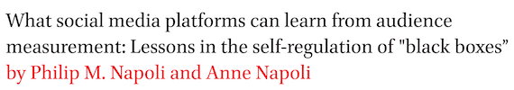 What social media platforms can learn from audience measurement: Lessons in the self-regulation of black boxes by Philip M. Napoli and Anne Napoli