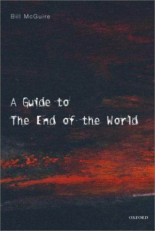 Bill McGuire. A Guide to The End of the World.
