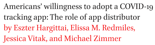 Americans' willingness to adopt a COVID-19 tracking app: The role of app distributor by Eszter Hargittai, Elissa M. Redmiles, Jessica Vitak, and Michael Zimmer