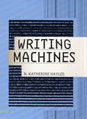 N. Katherine Hayles. Writing Machines.