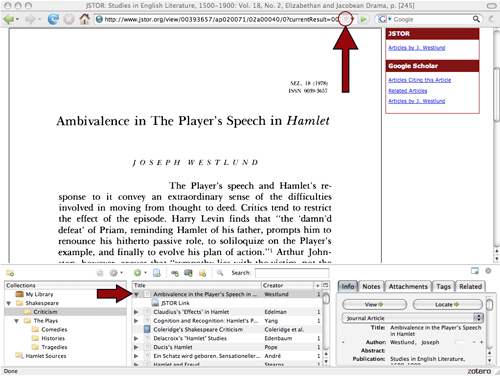 Figure 2: Zotero recognizes that the user is looking at an article on Shakespeare's Hamlet on JSTOR, the scholarly journal database. An article icon appears in the location bar of the Web browser, and if the user clicks on that icon the article is saved to the Zotero interface at the bottom of the screen, which includes panels for organizing research and note-taking