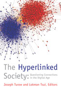 Joseph Turow and Lokman Tsui. The hyperlinked society