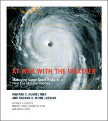 Howard C. Kunreuther and Erwann O. Michel-Kerjan. At war with the weather