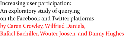 Increasing user participation: An exploratory study of querying on the Facebook and Twitter platforms by Caren Crowley, Wilfried Daniels, Rafael Bachiller, Wouter Joosen, and Danny Hughes
