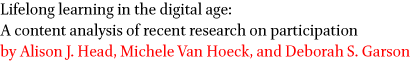 Lifelong learning in the digital age: A content analysis of recent research on participation by Alison J. Head, Michele Van Hoeck, and Deborah S. Garson
