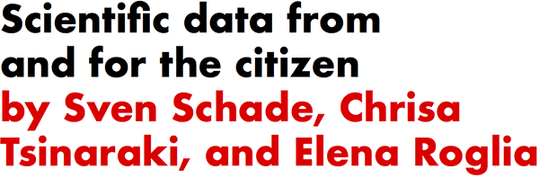Scientific data from and for the citizen by Sven Schade, Chrisa Tsinaraki, and Elena Roglia