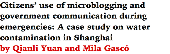 Citizens' use of microblogging and government communication during emergencies: A case study on water contamination in Shanghai by Qianli Yuan and Mila Gasco