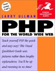 Larry Ullman. PHP for the World Wide Web.