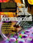 Annabel Z. Dodd. The Essential Guide to Telecommunications.