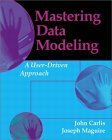 John Carlis and Joseph Maguire. Mastering Data Modeling: A User-Driven Approach.