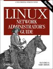 Olaf Kirch and Terry Dawson. Linux Network Administrator's Guide.