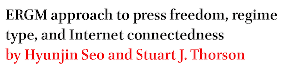 ERGM approach to press freedom, regime type, and Internet connectedness by Hyunjin Seo and Stuart J. Thorson