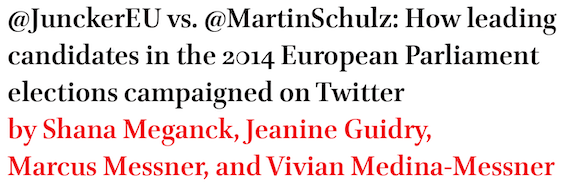 @JunckerEU vs. @MartinSchulz: How leading candidates in the 2014 European Parliament elections campaigned on Twitter by Shana Meganck, Jeanine Guidry, Marcus Messner, and Vivian Medina-Messner